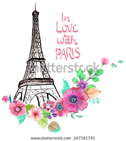 Eiffel tower with watercolor flowers, colorful illustration for beautiful design - stock vector