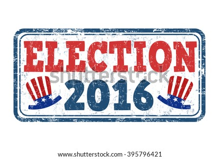 Election 2016 grunge rubber stamp on white background, vector illustration