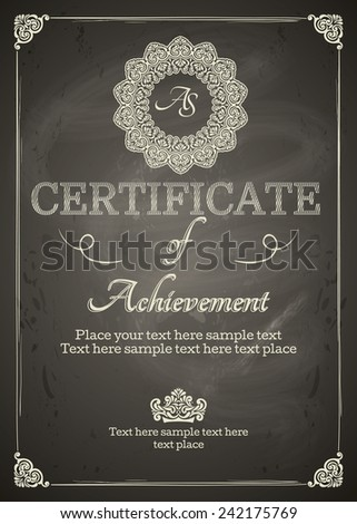 Elegant Classic Certificate of achievement. Vintage frames and border. Easy to use. Chalkboard design - stock vector