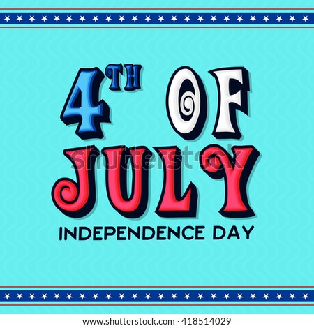 Elegant greeting card design with American Flag colors text 4th of July on sky blue background for Independence Day celebration. - stock vector