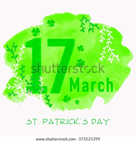 Elegant greeting card design with stylish text 17 March on creative background for Happy St. Patrick's Day celebration. - stock vector