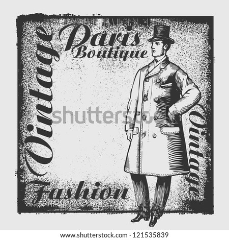 Elegant man of the nineteenth century and grunge background with the word Vintage, Paris, Fashion, Boutique. vector illustration. drawing style.