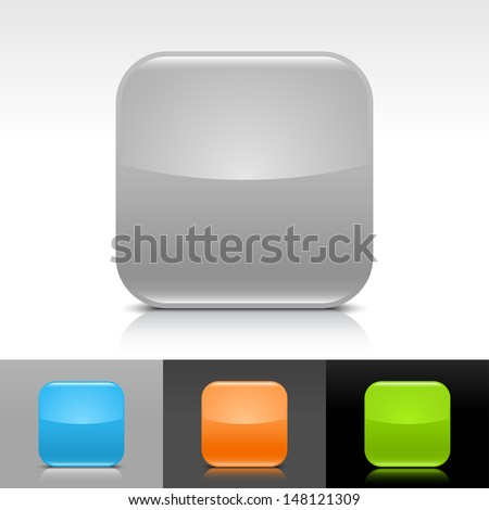 Empty icon gray, blue, orange, green glossy rounded square web internet button with shadow, reflection on white, gray, black backgrounds. Vector illustration design element 8 eps - stock vector