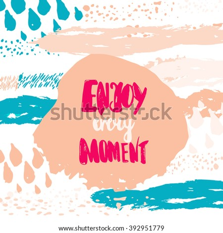 Enjoy Every Moment hand lettering. Scalable and editable enjoy every moment vector illustration. Enjoy every moment card design with grunge stains - stock vector