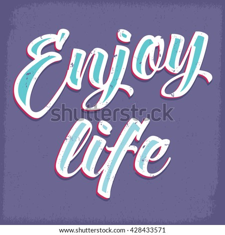Enjoy life. Inspirational quotes and thoughts. - stock vector