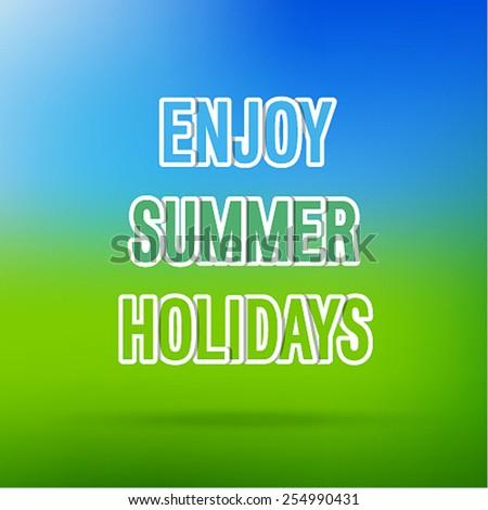 Enjoy Summer Holidays typographic design. Vector illustration. - stock vector