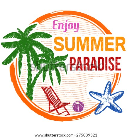 Enjoy summer paradise grunge rubber stamp on white background, vector illustration - stock vector