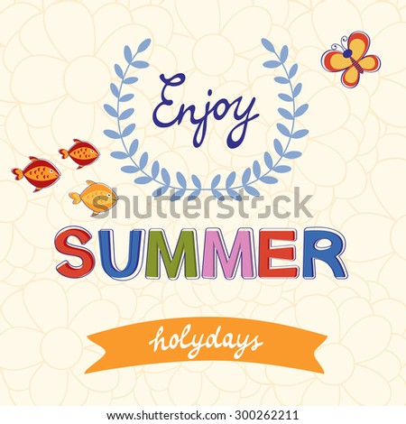 Enjoy summer vector typography on floral background with soft colours - stock vector