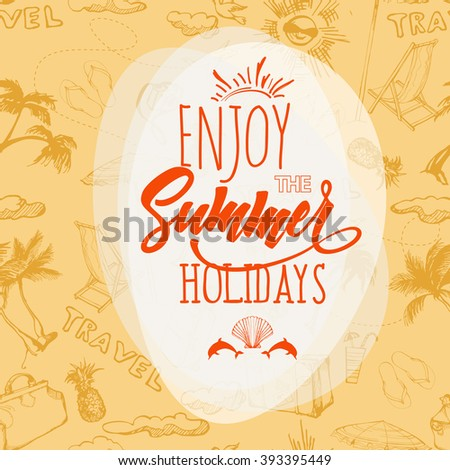 Enjoy the summer holidays. Summer Concept.  Poster on tropical beach background. Happy vacation card. Template Vector. - stock vector