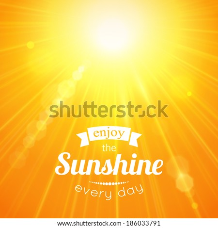 Enjoy the sunshine every day. Yellow summer sun light burst. Typographical summer background with blurred bokeh lights. - stock vector
