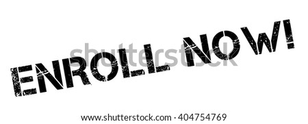 Enroll Now! Black rubber stamp on white. Print, impress, overprint. - stock vector