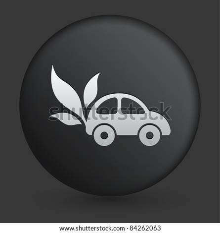 Environmental Car Icon on Round Black Button Collection Original Illustration - stock vector