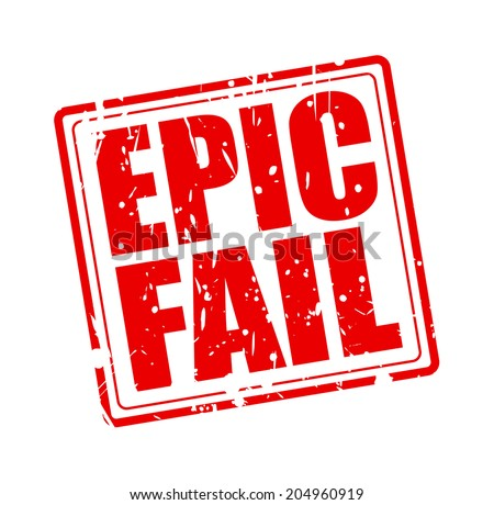 EPIC FAIL red stamp text on white - stock vector