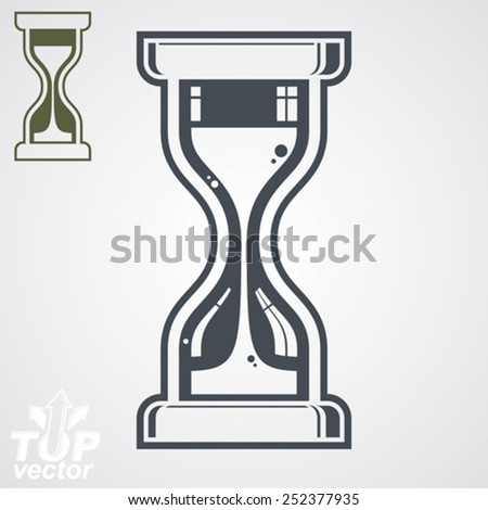 Eps8 highly detailed vector sand-glass illustration, includes additional version. Antique classic hourglass. Retro clock silhouette. Time idea stylized icon isolated on white. - stock vector