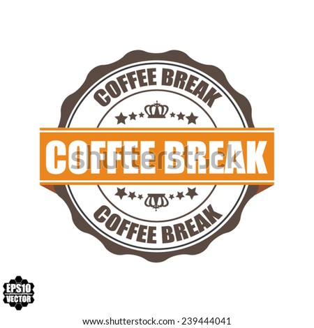 EPS10 Vector : Coffee Break Grunge Rubber Stamp with Crown and Orange Ribbon. (Sticker, Tag, Icon, Symbol)  - stock vector