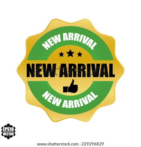 EPS10 Vector: New Arrival Label with Gold Badge And Green Sign.  - stock vector