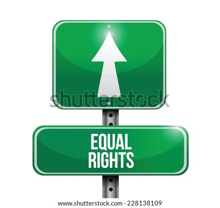 equal rights street sign illustration design over a white background - stock vector