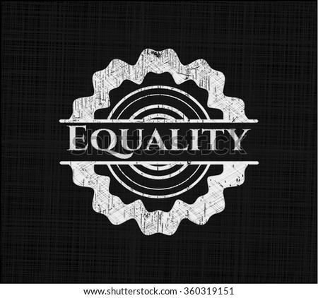 Equality chalkboard emblem written on a blackboard - stock vector