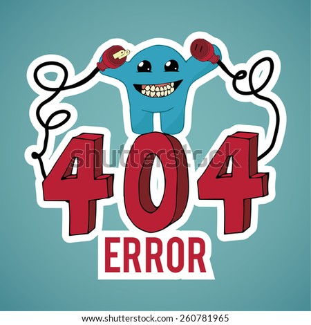 Error 404, evil monster disconnect cables over blue color background - stock vector