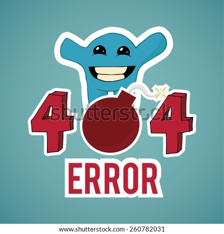 Error 404,happy monster and explosive text  on blue color background - stock vector