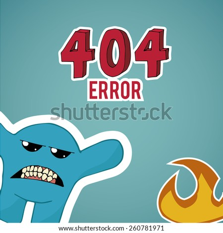 Error 404, monster and fire  on blue color background - stock vector