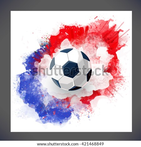Euro 2016 France football championship.Background Football with soccer ball and Red, white and blue watercolor ink. Vector isolate soccer concept. Sport background with watercolor stain. - stock vector
