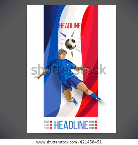Euro 2016 France football championship.Soccer player kicks the ball head, map and info-graphics, football figure in the form, vector illustration. Sport soccer Info-graphic Design. - stock vector