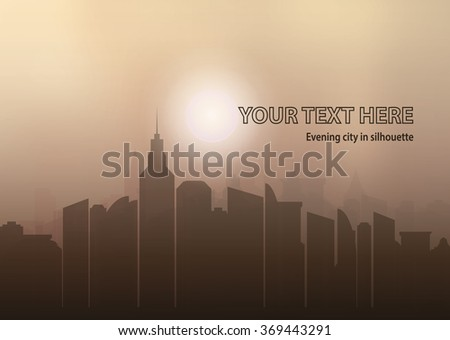 Evening city in silhouette. Town with skyscrapers,  lights and orange sky. Light brown sky with sun