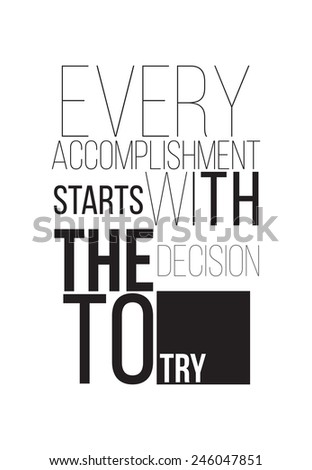 Every accomplishment starts with the decision to try. Motivational poster for successful start - stock vector