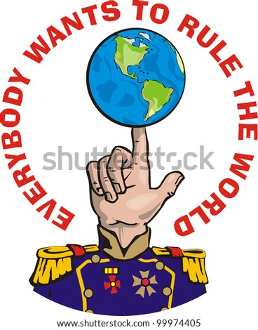 everybody wants to rule the world - stock vector