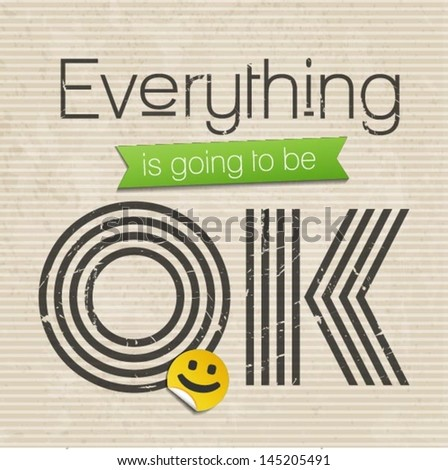 everything is going to be OK, motivational saying, vector illustration - stock vector