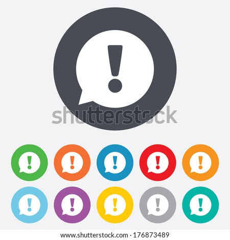 Exclamation mark sign icon. Attention speech bubble symbol. Round colourful 11 buttons. Vector - stock vector