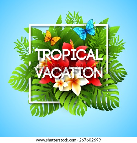Exotic vacation.  Vector illustration with tropical plants and flowers - stock vector