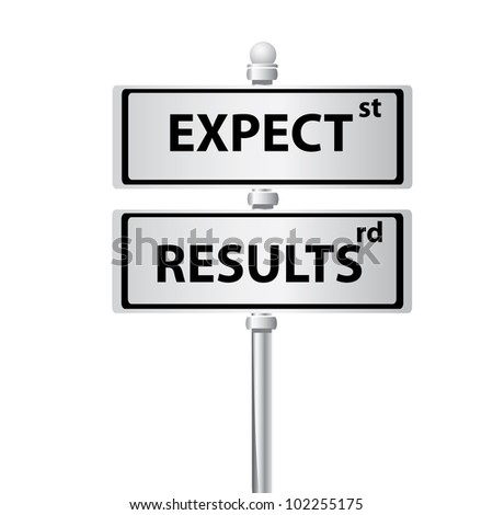 Expect and results on signpost on white background,Vector - stock vector