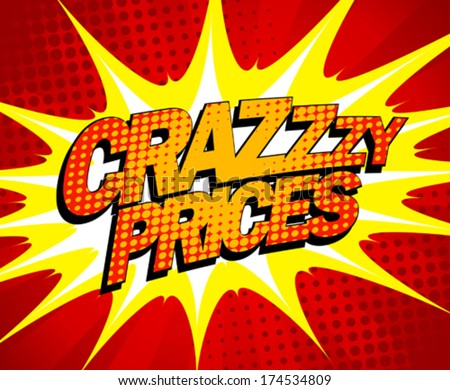 Explosive crazy prices design in pop-art style. - stock vector