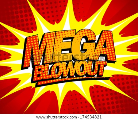 Explosive mega blowout design in pop-art style. - stock vector