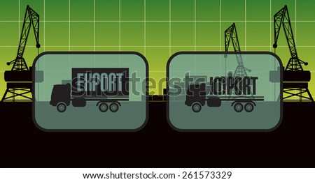 Export import signs,symbols vector illustration full and empty truck.harbor cranes and shipping containers in background - stock vector