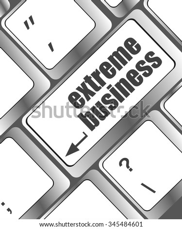 extreme business words, message on enter key of keyboard vector illustration