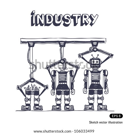 Factory is making robots. Hand drawn sketch illustration isolated on white background - stock vector