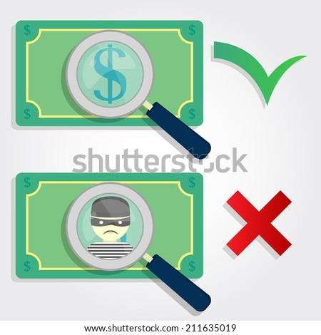 Fake Money and legal money. Symbols of a checklist: right and wrong. Magnifying glass focusing on the dollar sign and a thief. Right and wrong money - stock vector