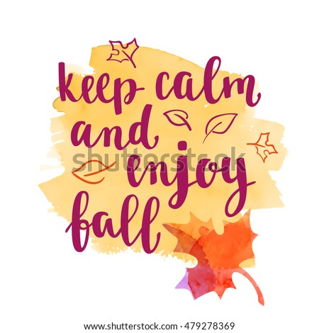 Fall Handwritten Brush Calligraphy Quote And Autumn Motives. Lettering And  Decorative Leaves. Vector Element