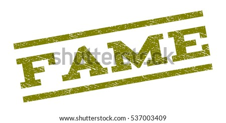 Fame watermark stamp. Text caption between parallel lines with grunge design style. Rubber seal stamp with dust texture. Vector olive color ink imprint on a white background.