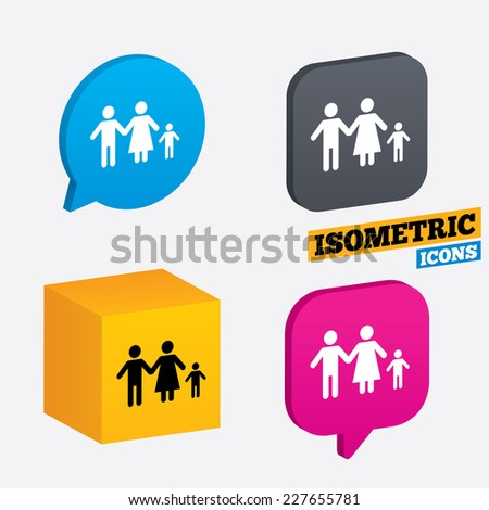 Family with one child sign icon. Complete family symbol. Isometric speech bubbles and cube. Rotated icons with edges. Vector - stock vector