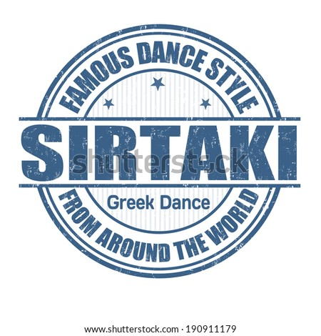 Famous dance style, sirtaki grunge rubber stamp on white, vector illustration