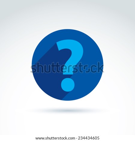 FAQ, analyze concept, ask and answer theme, interrogation. Vector discussion symbol with a question mark.  - stock vector