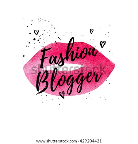 Fashion Blogger beautiful card, poster for web. Vector typography poster on pink watercolor lips. Vector hand drawn painted background. Fashion graphic print for girl. - stock vector