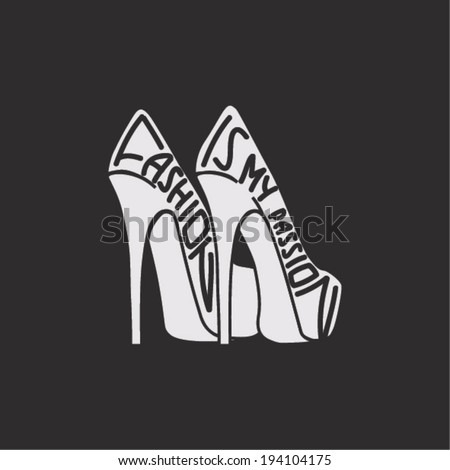 Fashion is my passion. Typography vintage poster. White shoes isolated on black background. vintage illustration - stock vector