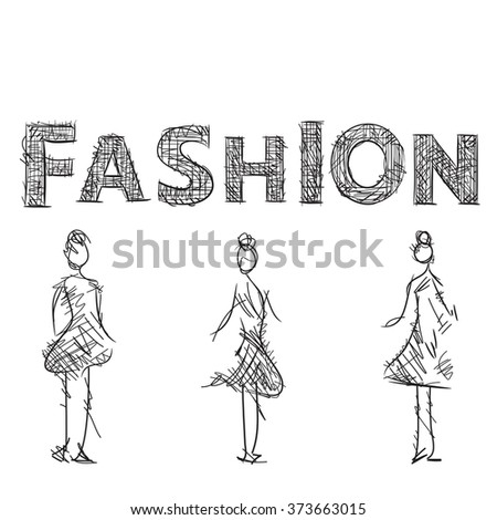 Fashion models sketch. Drawn letters of the logo. - stock vector