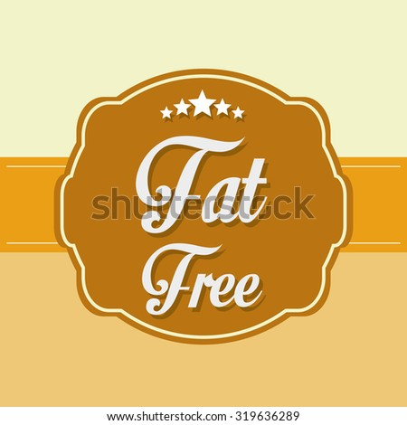 Fat free concept with healthy and quality icon design, vector illustration 10 eps graphic.