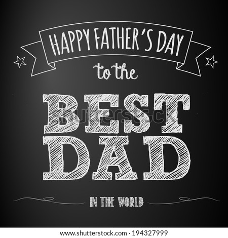 Father's Day Chalkboard - stock vector
